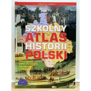 Szkolny Atlas Historii Polski.