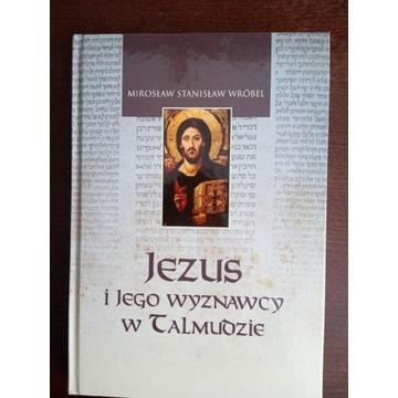 Jezus i Jego wyznawcy w Talmudzie Mirosław Wróbel