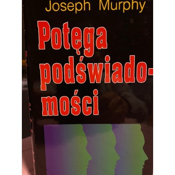 Potęga podświdomosci Joseph Murphy