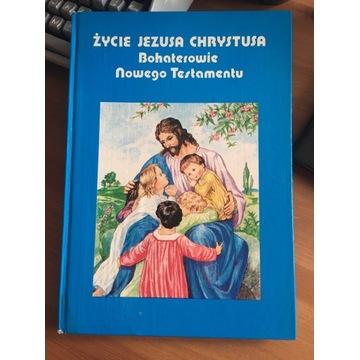 KSIĄŻKA DLA DZIECI ŻYCIE JEZUSA CHRYSTUSA