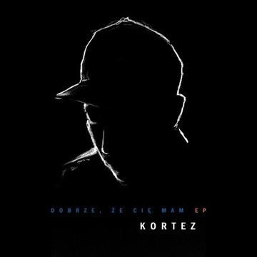 KORTEZ - Dobrze, że Cię mam EP / CD NOWA folia!