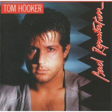 TOM HOOKER Bad Reputation