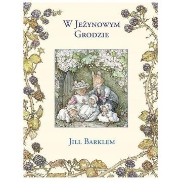 W Jeżynowym Grodzie | Jill Barklem (książka)