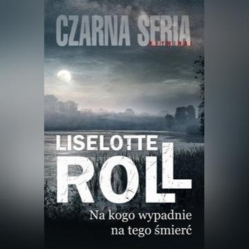 Na kogo wypadnie, na tego śmierć Liselotte Roll
