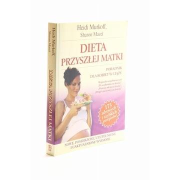 Dieta przyszłej matki Heidi Murkoff, Sharon Mazel