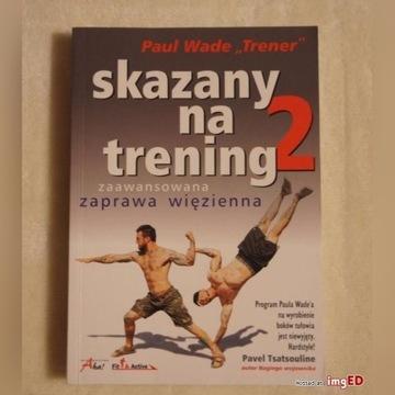 Skazany na trening 2