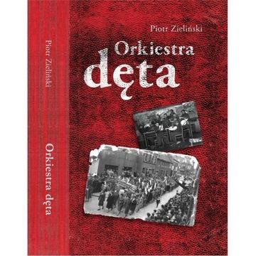Książka ORKIESTRA DĘTA - Piotr Zieliński
