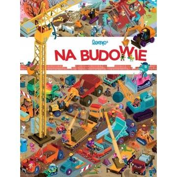 NA BUDOWIE - STEPHAN LOMP książka dla dzieci