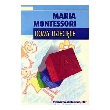 MARIA MONTESSORI DOMY DZIECIĘCE
