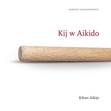 "Książka pt. ""Kij w Aikido. Kihon Aikijo"""