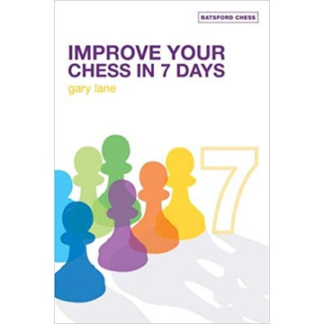 Improve Your Chess in 7 days. Lane