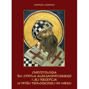 Charyło Chrystologia św. Cyryla Aleksandryjskiego