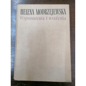 """""""Wspomnienia i wrażenia"""" Helena Modrzejewska"""
