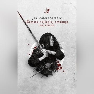 Zemsta najlepiej smakuje na zimno, Joe Abercrombie