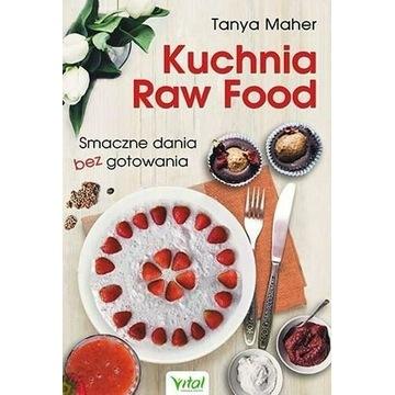 Kuchnia Raw Food - Tanya Maher NOWA