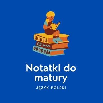 Notatki +DODATEK  matura j. polski (podstawa)