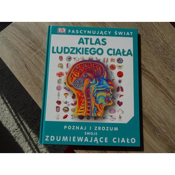Fascynujący Świat Atlas ludzkiego ciała R. Walker