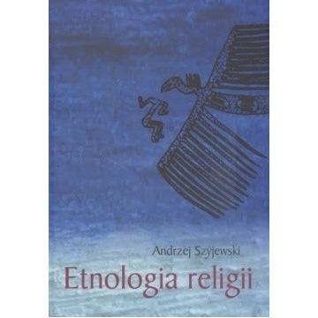 """""""Etnologia religii"""" Szyjewski"""