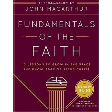 Fundamentals of the Faith John MacArthur