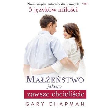 Chapman Gary Małżeństwo jakiego zawsze chcieliście