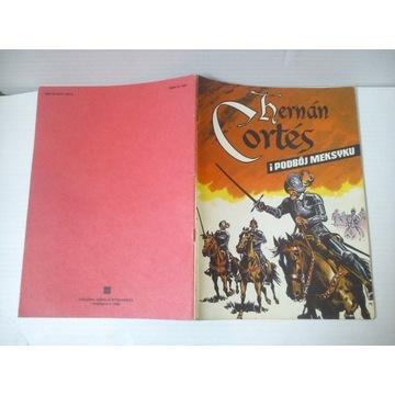 KOMIKS HERNAN CORTES I PODBÓJ MEKSYKU 1986 wyd.1