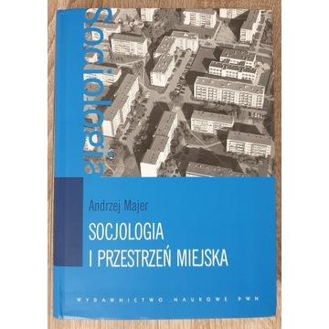 Andrzej Majer - Socjologia i przestrzeń miejska