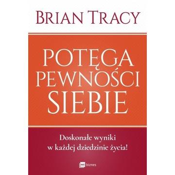 Potęga pewności siebie Brian Tracy