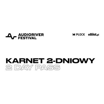 Bilet 2-dniowy Audioriver festival 2021