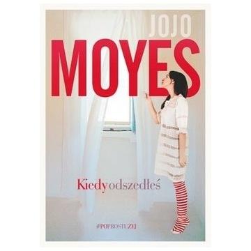 Jojo Moyes - Kiedy odszedłeś