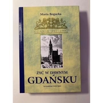 Żyć w dawnym Gdansku, Maria Bogucka