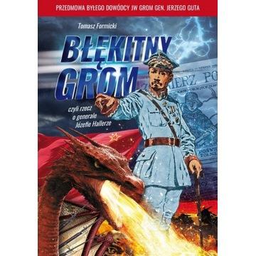 Błękitny Grom...Gen.J.Hallerze-T.Formicki