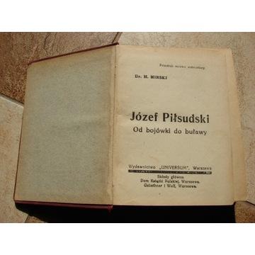 Józef Piłsudski Od bojówki do buławy H. Mirski