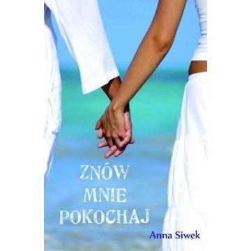 Anna Siwek - Znów mnie pokochaj