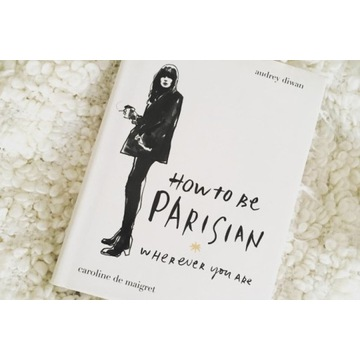 How To Be Parisian wherever you are (j. angielski)