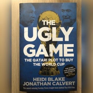 The Ugly Game Heidi Blake Jonathan Calvert