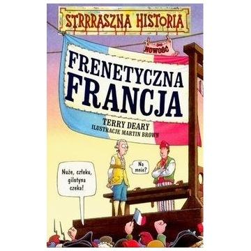 Frenetyczna Francja - Strrraszna historia - Deary