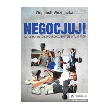 Negocjuj ! Wojciech Woźniczka Biznes Motywacja