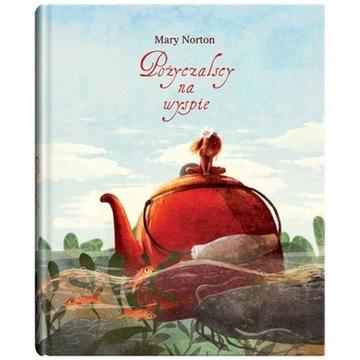 """""""Pożyczalscy na wyspie"""" - Mary Norton"""
