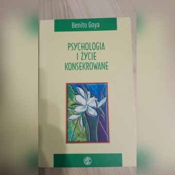 Psychologia i życie konsekrowane BENITO GOYA