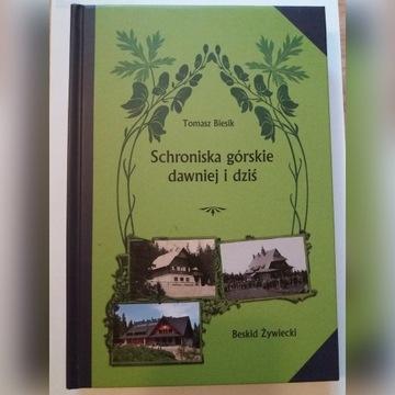 """Książka """"Schroniska górskie dawniej i dziś""""."""