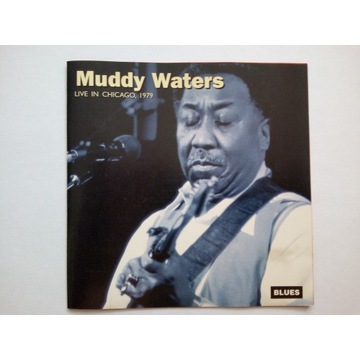 Mudy Waters  - live in Chicago, 1979