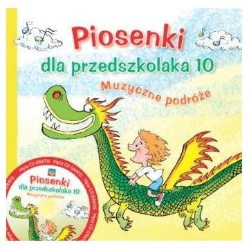 Piosenki dla przedszkolaka 10. Muzyczne podróże CD