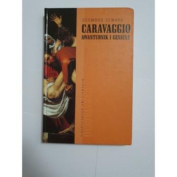 Caravaggio   Awanturnik i Geniusz Desmond Seward