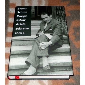 Bruno SCHULZ Księga listów Dzieła zebrane tom 5