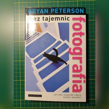 Bryan Peterson Fotografia bez tajemnic