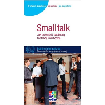 Small Talk - Jak prowadzić swobodną rozmowę towarz