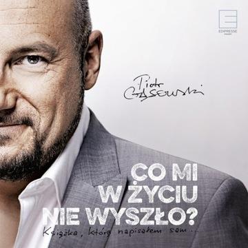 Co mi w życiu nie wyszło ?Piotr Gąsowski audiobook
