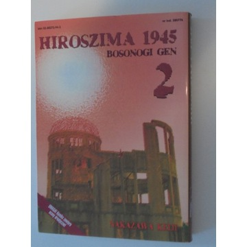Keiji-Hiroszima 1945.Bosonogi Gen 2. Unikat!