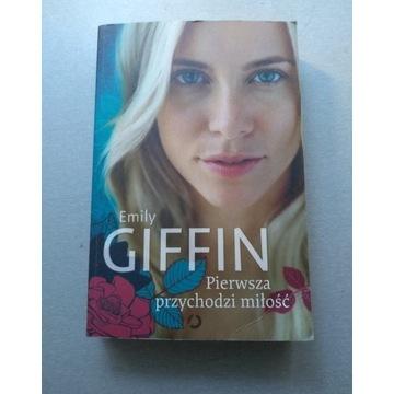 """""""Pierwsza przychodzi miłość"""" - Emily Giffin"""