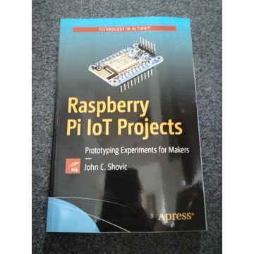 Książka Raspberry Pi loT Projects  John C. Shovic
